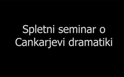 Spletni seminar o Cankarjevi dramatiki